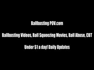 your ballbusting punishment